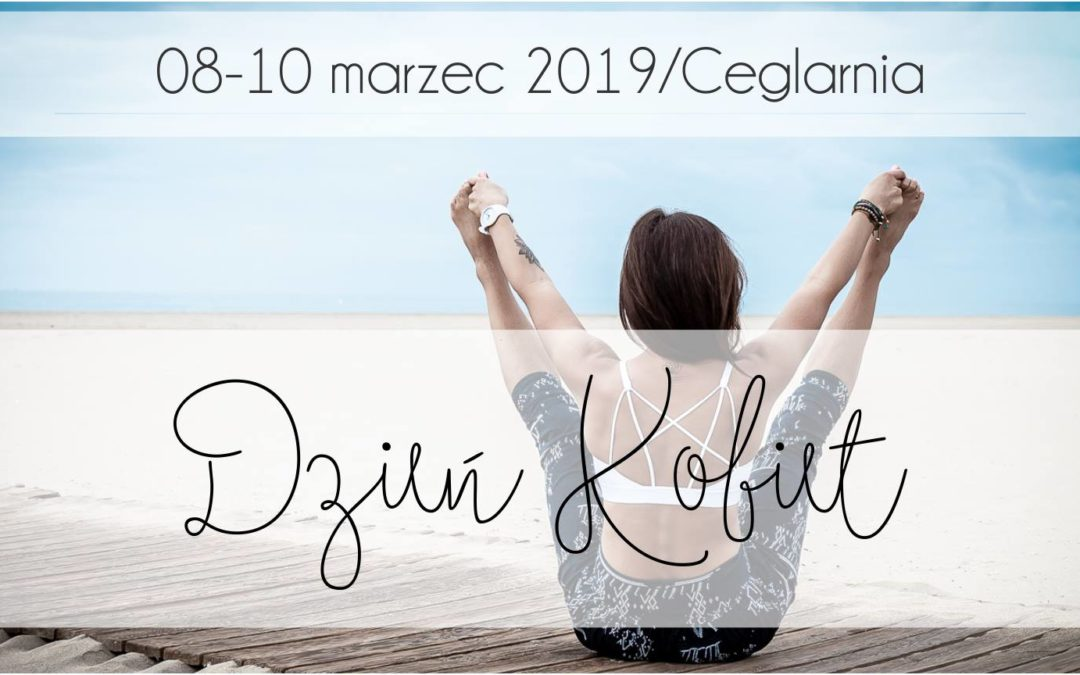 Dzień Kobiet w Ceglarnii 08-10.03.2019