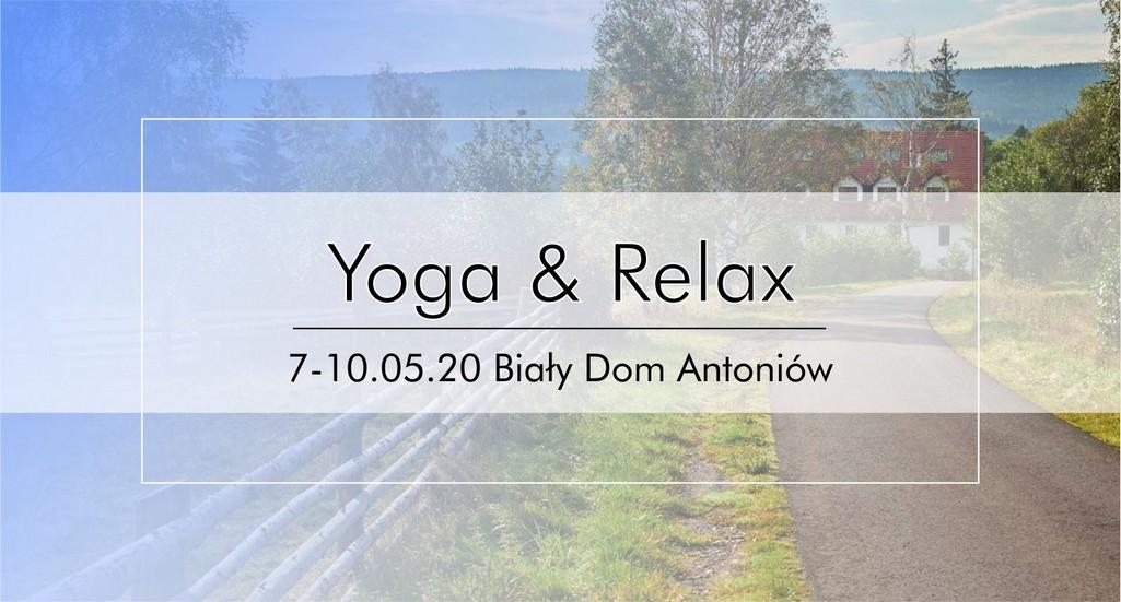 Joga & Relax 07-10.05.20 Biały Dom Antoniów