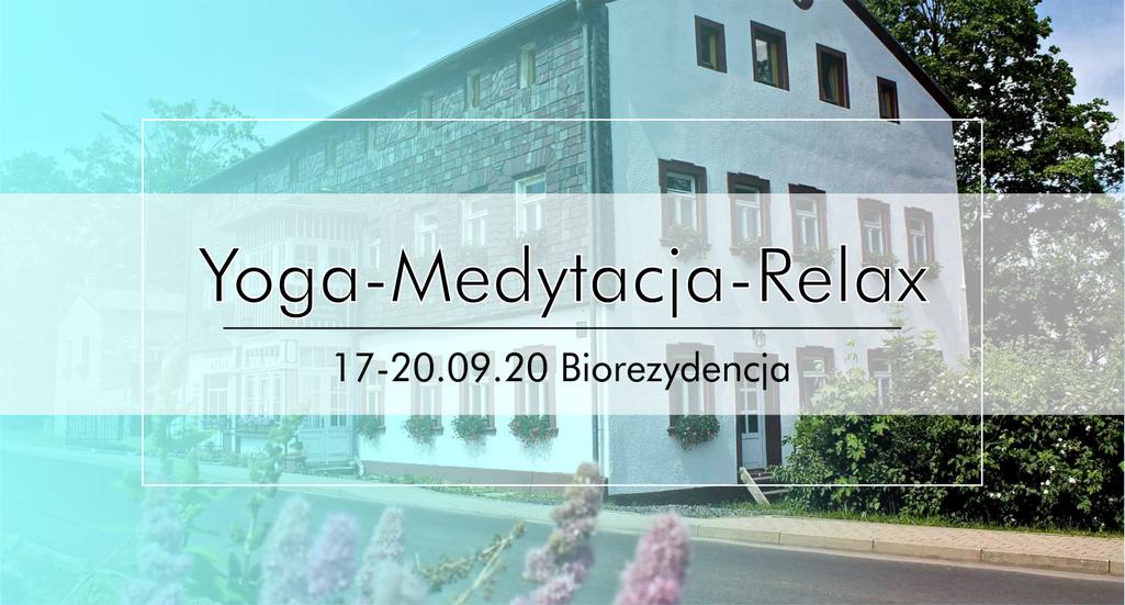 Yoga Medytacja Relax 17-20.09.20 Biorezydencja