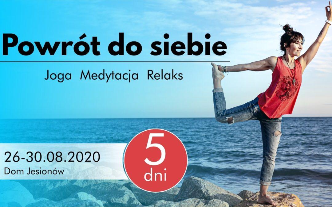 """""""Powrót do siebie""""  Warsztat w Domu Jesionów 26-30.08.2020"""