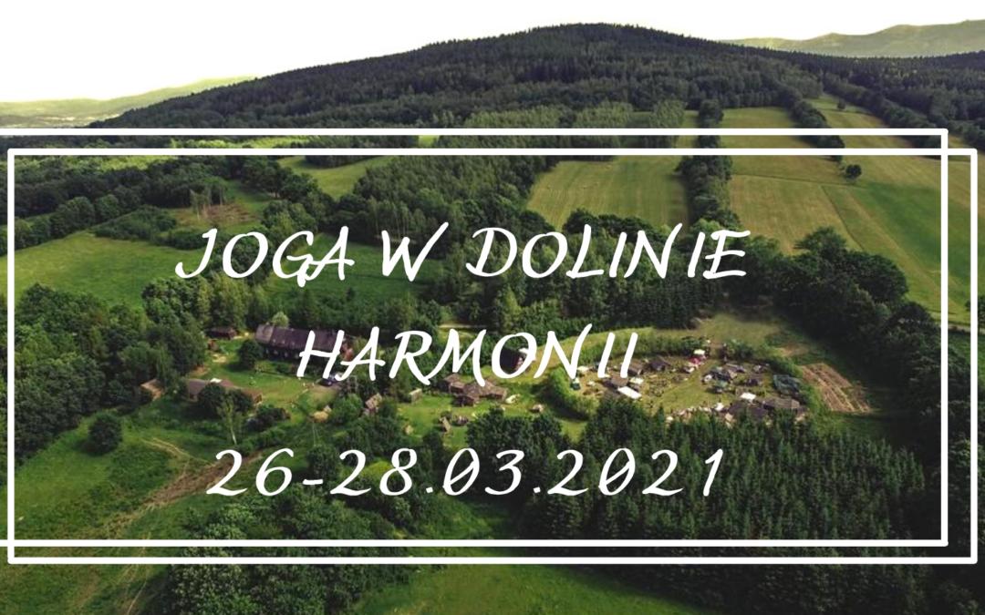 Joga w Dolinie Harmonii – 26-28.03.2021