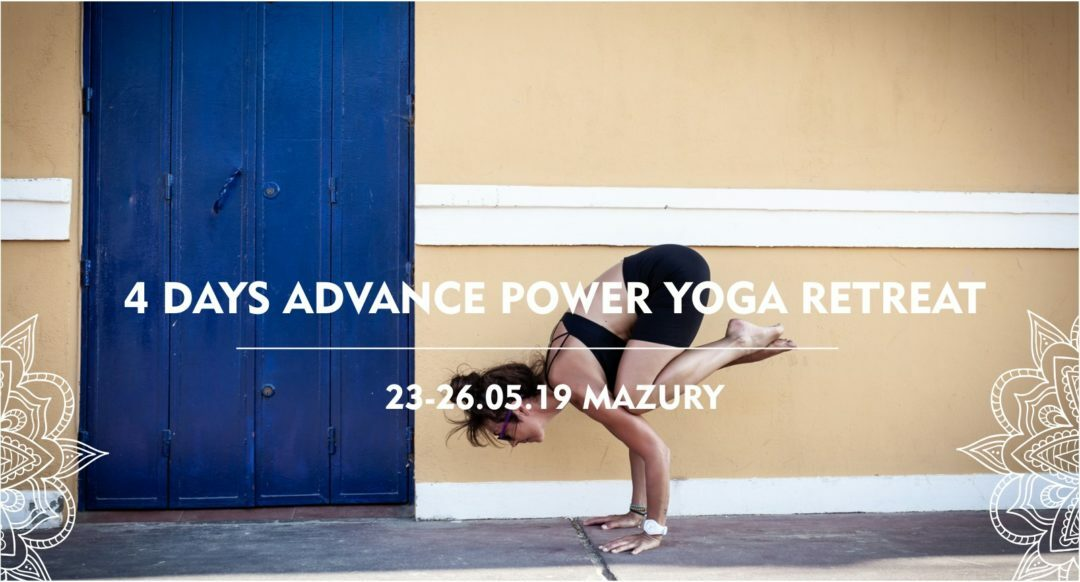 4 Days Advance Power Yoga Retreat 23-26.05.19 Mazury