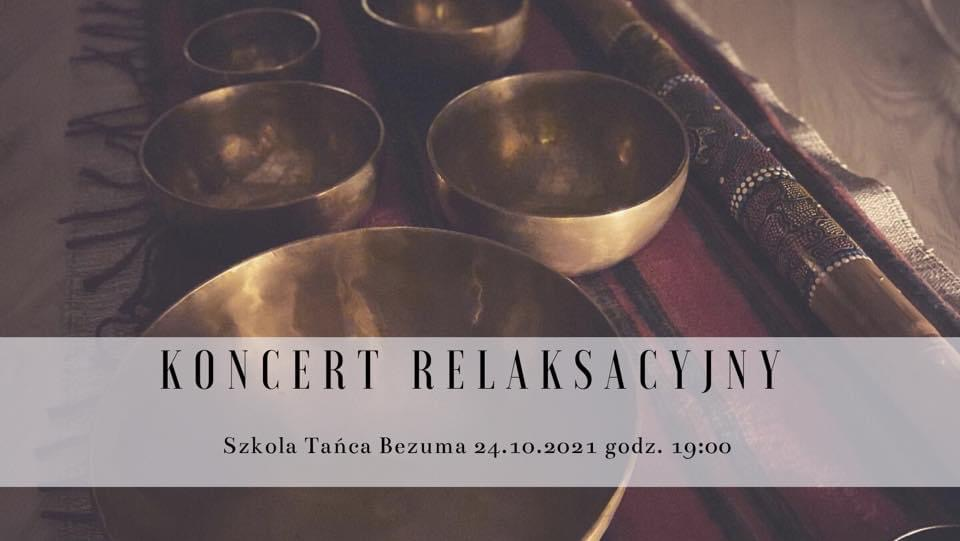 Koncert relaksacyjny – 24.10.2021